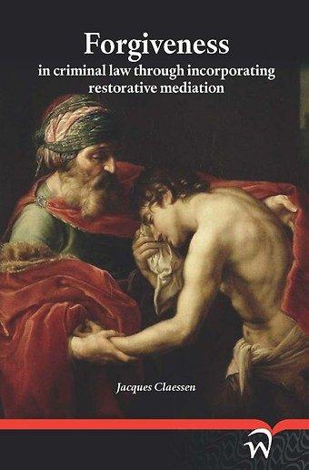 Forgiveness in criminal law through incorporating restorative mediation