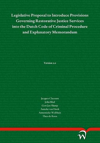 Legislative Proposal to Introduce Provisions Governing Restorative Justice Services into the Dutch Code of Criminal Procedure and Explanatory Memorandum