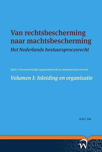 Van rechtsbescherming naar machtsbescherming - Volumen I: Inleiding en organisatie