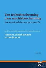Van rechtsbescherming naar machtsbescherming - Volumen II: Rechtsmacht en bewijsrecht