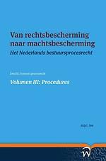 Van rechtsbescherming naar machtsbescherming - Volumen III: Procedures