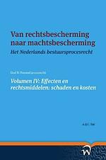 Van rechtsbescherming naar machtsbescherming - Volumen IV: Effecten en rechtsmiddelen: schaden en kosten