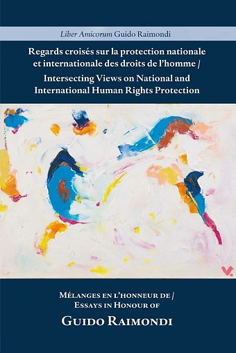 Intersecting Views on National and International Human Rights Protection / Regards croisés sur la protection nationale et internationale des droits de l'homme