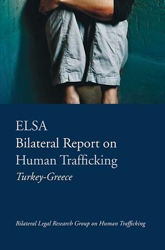 ELSA Bilateral Report on Human Trafficking Turkey-Greece