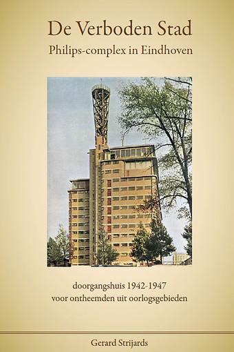 De Verboden Stad - Philips-complex in Eindhoven