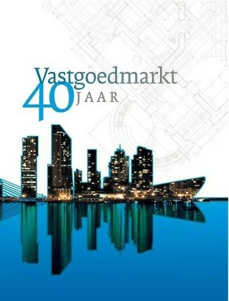 40 jaar vastgoedmarkt Vastgoedmarkt 40 jaar door Ruud de Wit (Boek)   Managementboek.nl 40 jaar vastgoedmarkt