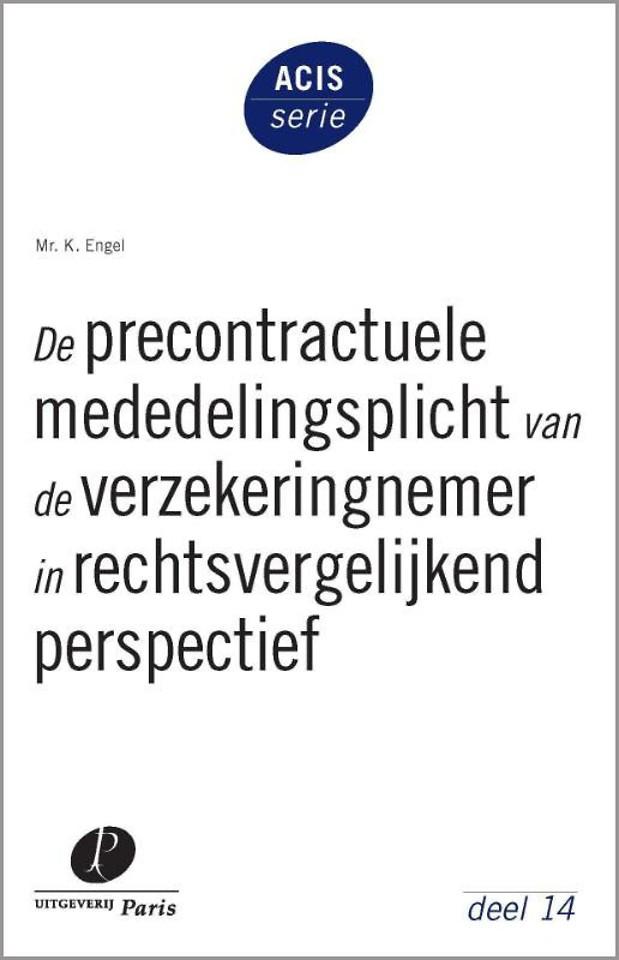 De precontractuele mededelingsplicht van de verzekeringnemer in rechtsvergelijkend perspectief