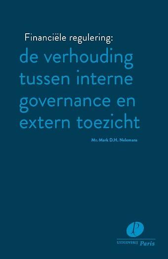 Financiële regulering: de verhouding tussen interne governance en extern toezicht