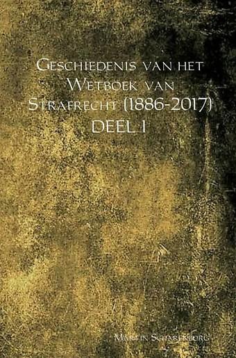 Geschiedenis van het Wetboek van Strafrecht (1886-2017) Deel I