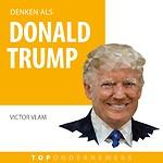 Denken als Donald Trump