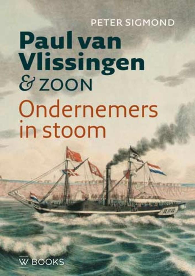 Paul van Vlissingen & zoon - Ondernemers in stoom