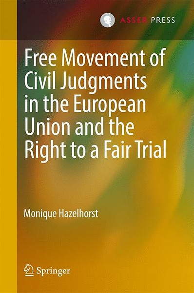 Free Movement of Civil Judgments in the European Union and the Right to a  Fair Trial (Engels)