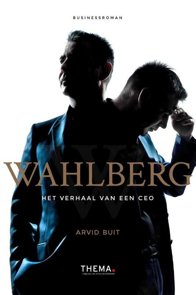 Wahlberg - Het verhaal van een CEO