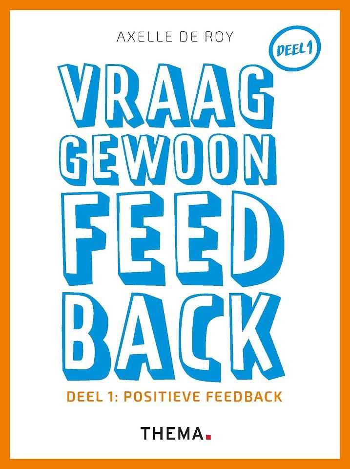 Vraag gewoon feedback - Deel 1: Positieve feedback