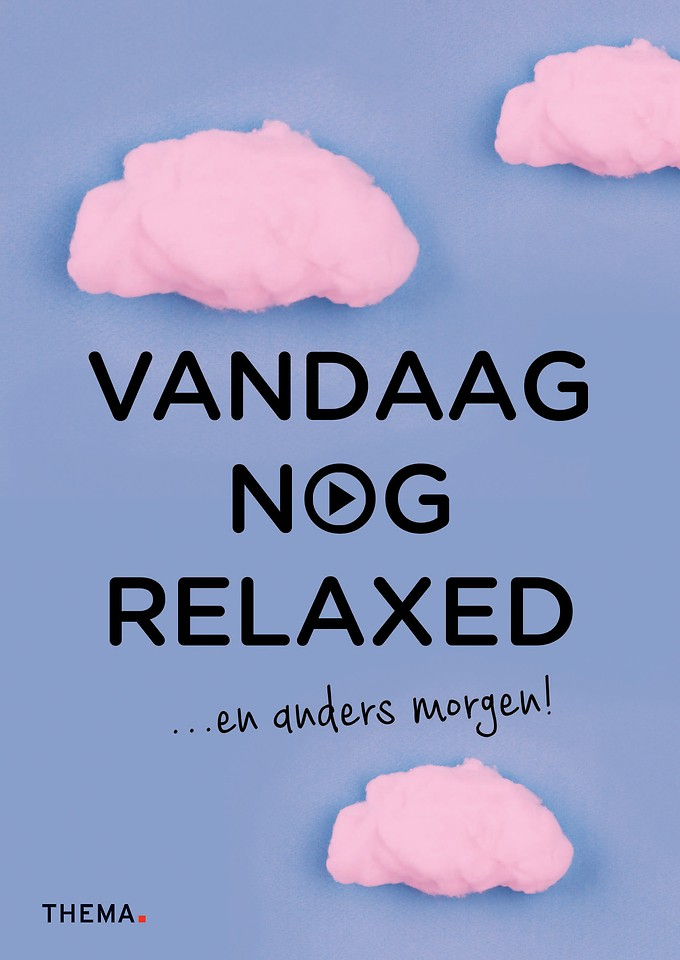 Vandaag nog relaxed