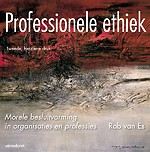 Professionele ethiek - Morele besluitvorming in organisaties en professies