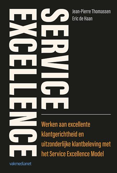 spreuken klantgerichtheid Service Excellence door Jean Pierre Thomassen, Eric de Haan (Boek  spreuken klantgerichtheid