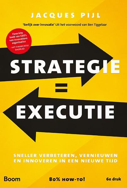 Strategie Executie Door Jacques Pijl Boek Managementboeknl