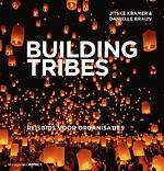 Building Tribes - Reisgids voor organisaties