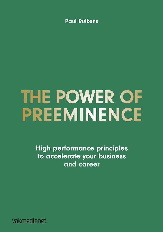 The Power of Preeminence – High performance principles to accelerate your business and career