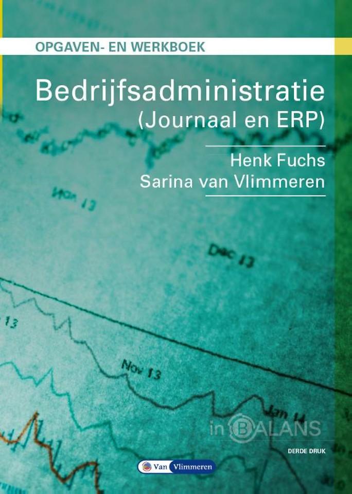 Bedrijfsadministratie Journaal en ERP Opgaven- en werkboek