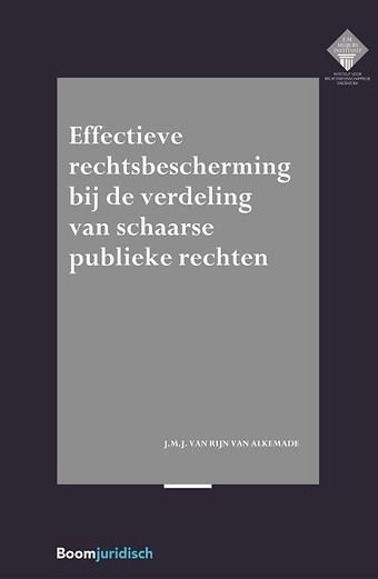Effectieve rechtsbescherming bij de verdeling van schaarse publieke rechten