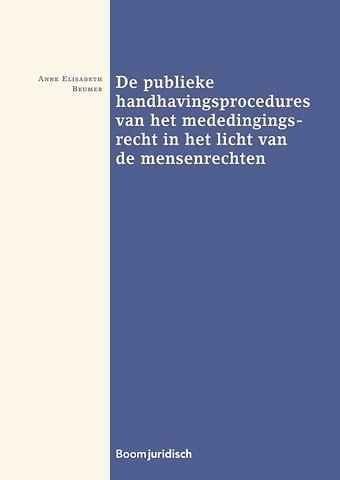 De publieke handhavingsprocedures van het mededingingsrecht in het licht van de mensenrechten