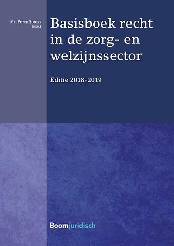 Basisboek recht in de zorg- en welzijnssector Editie 2018-2019