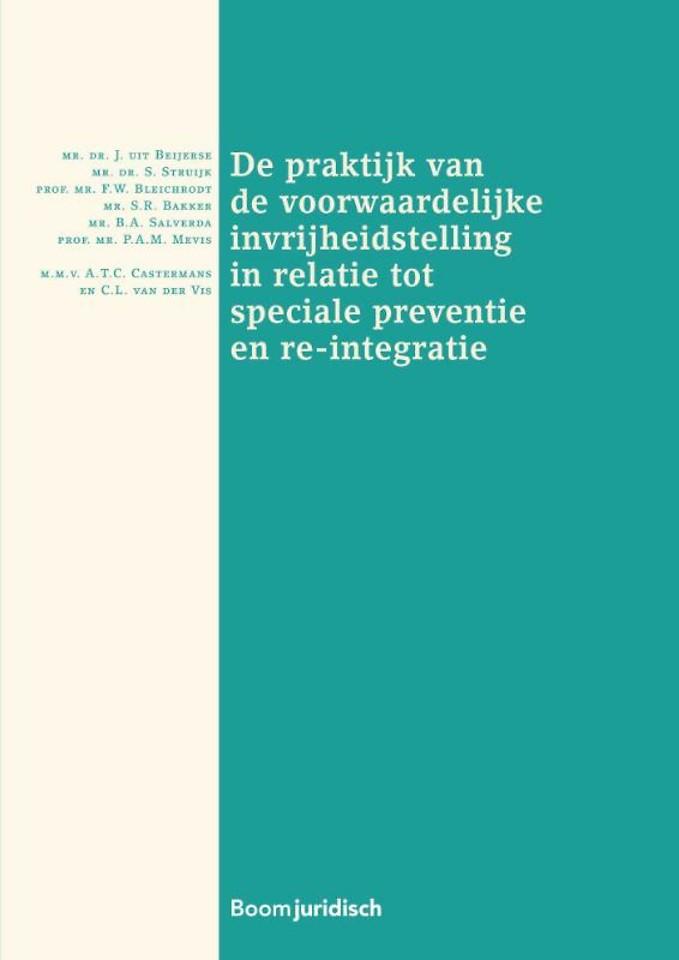 De praktijk van de voorwaardelijke invrijheidstelling in relatie tot speciale preventie en re-integratie
