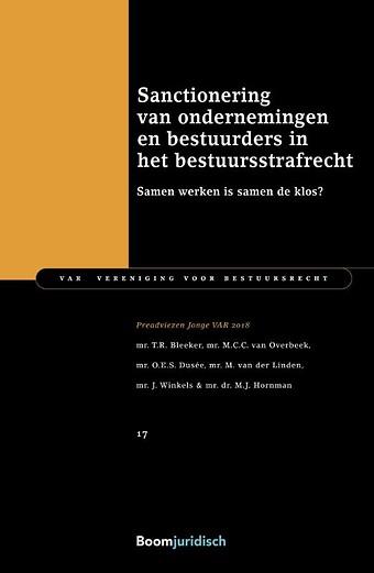 Sanctionering van ondernemingen en bestuurders in het bestuursstrafrecht