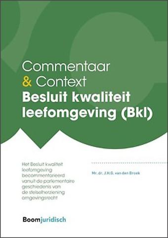 Commentaar & Context Besluit kwaliteit leefomgeving (Bkl)