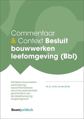Commentaar & Context Besluit bouwwerken leefomgeving (Bbl)