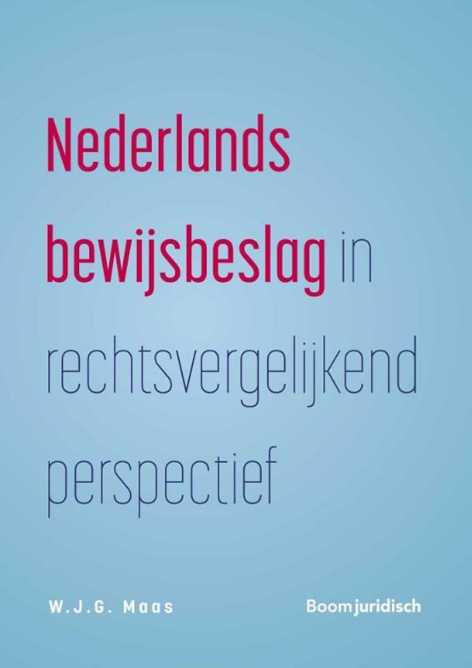 Nederlands bewijsbeslag in rechtsvergelijkend perspectief