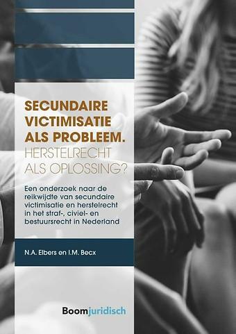 Secundaire victimisatie als probleem: Herstelrecht als oplossing?
