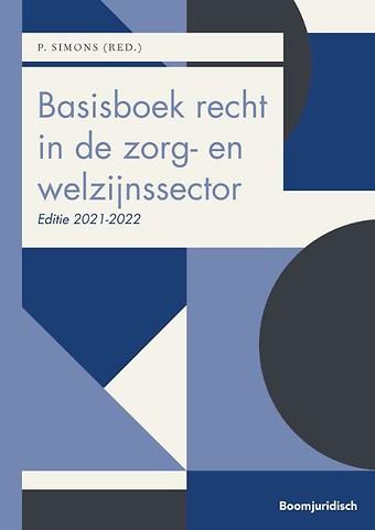 Basisboek recht in de zorg- en welzijnssector 2021-2022