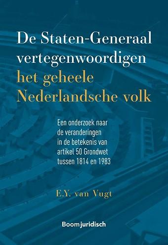 De Staten-Generaal vertegenwoordigen het geheele Nederlandsche volk