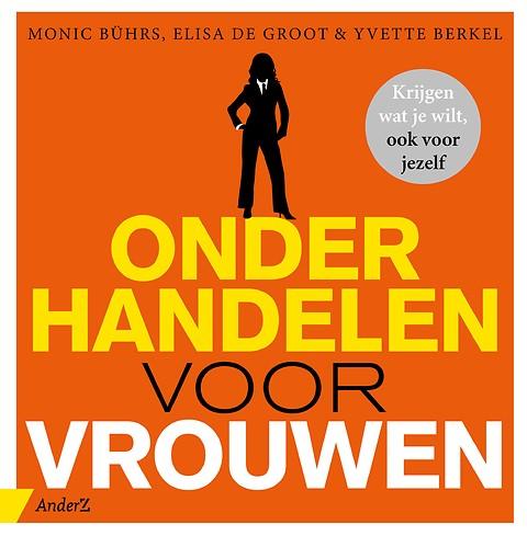 Onderhandelen Voor Vrouwen Door Monic Bührs Elisa De Groot Yvette