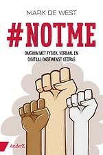 #Notme - Omgaan met fysiek, verbaal en digitaal ongewenst gedrag