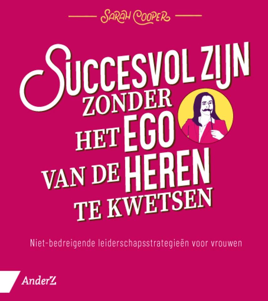 Succesvol zijn zonder het ego van de heren te kwetsen