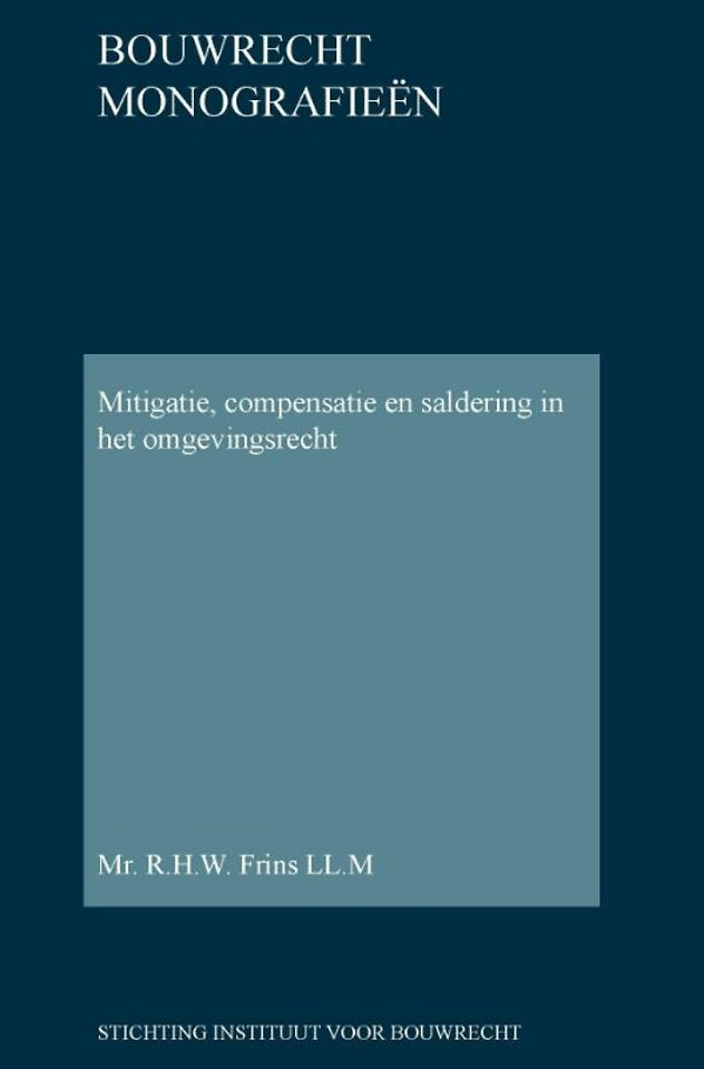 Mitigatie, compensatie en saldering in het omgevingsrecht