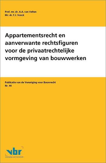 Appartementsrecht en aanverwante rechtsfiguren voor de privaatrechtelijke vormgeving van bouwwerken