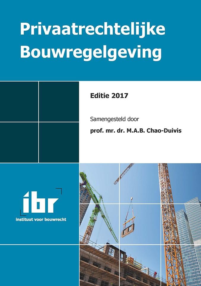 Privaatrechtelijke Bouwregelgeving - Editie 2017