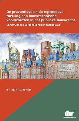De preventieve en de repressieve toetsing aan bouwtechnische voorschriften in het publieke bouwrecht