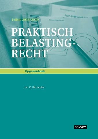 Praktisch Belastingrecht 2018/2019 Opgavenboek