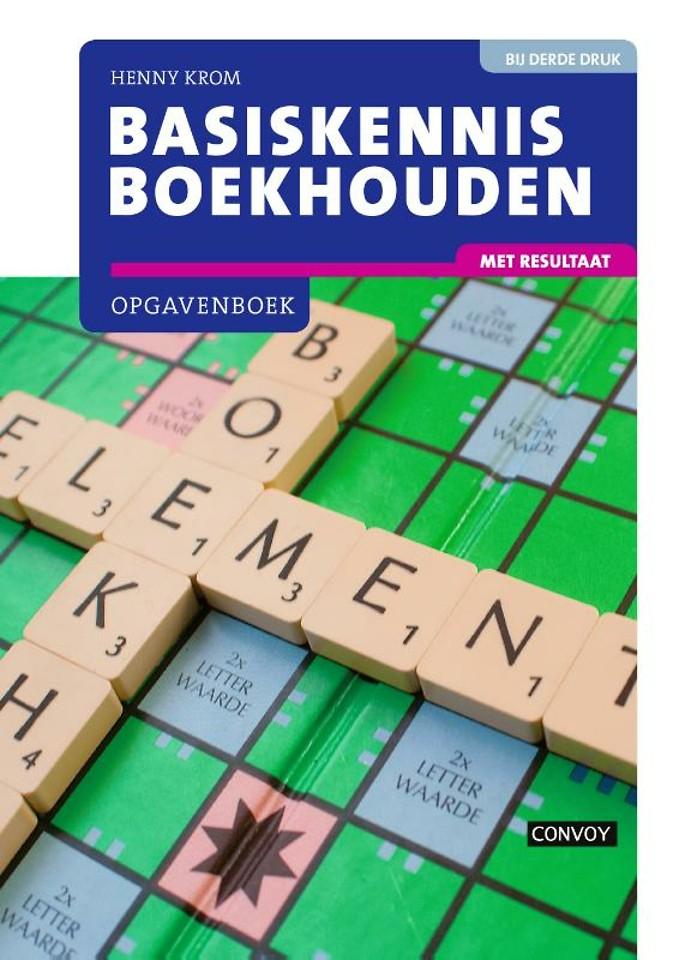 Basiskennis Boekhouden met resultaat Opgavenboek 3e druk