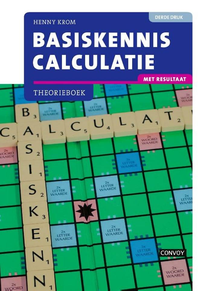 Basiskennis Calculatie met resultaat Theorieboek 3e druk
