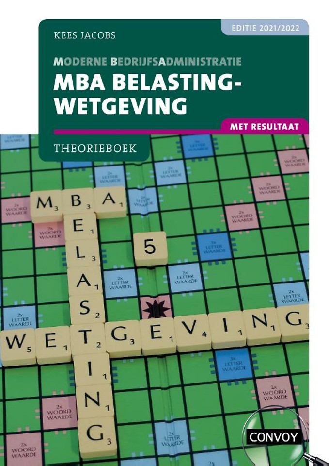 MBA Belastingwetgeving met resultaat 2021/2022 Theorieboek
