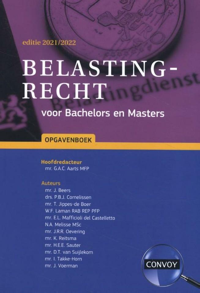 Belastingrecht voor Bachelors en Masters Opgavenboek 2021-2022