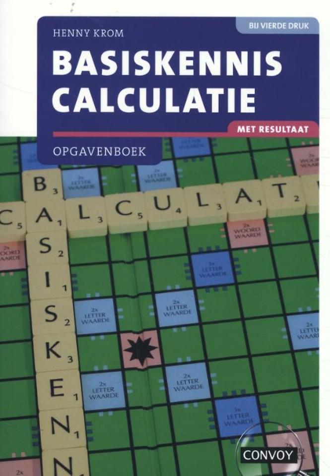 Basiskennis Calculatie met resultaat - Opgavenboek