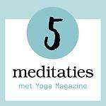 5 Meditaties met Yoga Magazine